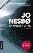 """""""Karusellmusikk - noveller"""" av Jo Nesbø"""