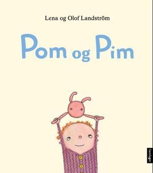 """""""Pom og Pim"""" av Lena Landström"""