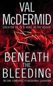 """""""Beneath the bleeding"""" av Val McDermid"""