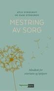 """""""Mestring av sorg håndbok for etterlatte og hjelpere"""" av Atle Dyregrov"""