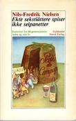 """""""Ekte sekstiåttere spiser ikke seipanetter - portretter fra 68-generasjonens indre og ytre liv"""" av Nils-Fredrik Nielsen"""