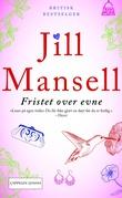 """""""Fristet over evne"""" av Jill Mansell"""