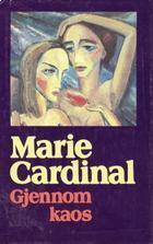 """""""Gjennom kaos"""" av Marie Cardinal"""