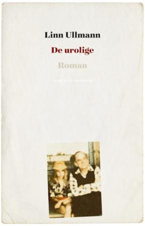 """""""De urolige - roman"""" av Linn Ullmann"""