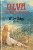 """""""Ulva fra Huldretjernet"""" av Willy Ustad"""