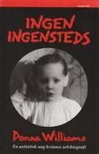 """""""Ingen ingensteds - en autistisk ung kvinnes selvbiografi"""" av Donna Williams"""