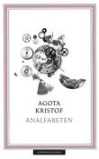 """""""Analfabeten"""" av Agota Kristof"""