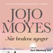 """""""Når hvalene synger"""" av Jojo Moyes"""