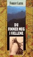 """""""Du finner meg i fjellene"""" av Forrest Carter"""