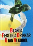 """Blanda festliga drinkar utan alkohol"" av Maegit Alm"
