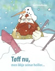 """Tøff nu, men ikkje seinar heiller..."" av Geir Kristoffersen"