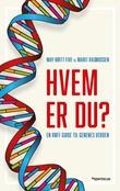 """""""Hvem er du? en røff guide til genenes verden"""" av May-Britt Five"""
