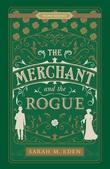 """The Merchant and the Rogue - The Dread Penny Society Book 3"" av Sarah M. Eden"