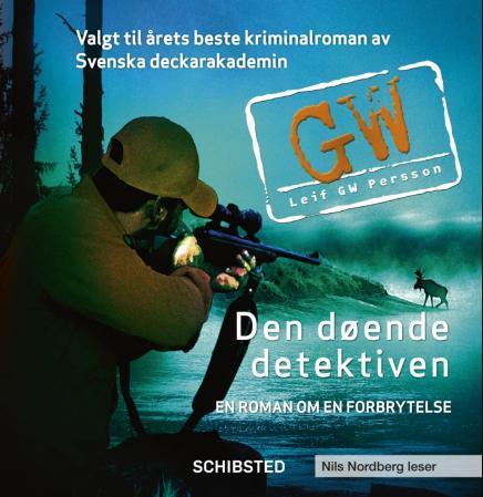 """""""Den døende detektiven - en roman om en forbrytelse"""" av Leif G.W. Persson"""