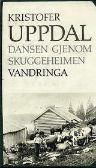 """""""Dansen gjenom skuggeheimen - vandringa. Øl-Kalles ferd"""" av Kristofer Uppdal"""