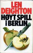 """""""Høyt spill i Berlin"""" av Len Deighton"""