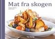 """""""Mat fra skogen"""" av Magnus Sjøberg"""