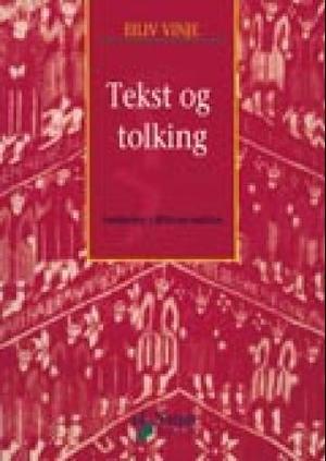 """""""Tekst og tolking - innføring i litterær analyse"""" av Eiliv Vinje"""