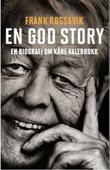 """""""En god story en biografi om Kåre Valebrokk"""" av Frank Rossavik"""