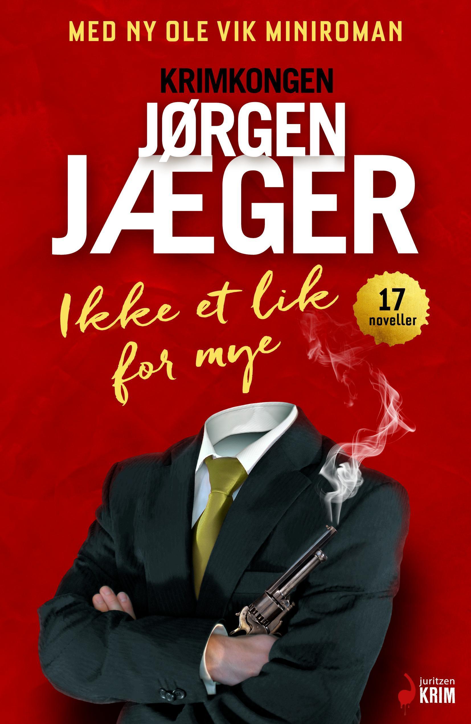 """""""Ikke et lik for mye - noveller"""" av Jørgen Jæger"""