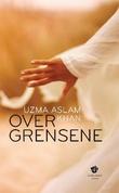 """""""Over grensene - roman"""" av Uzma Aslam Khan"""