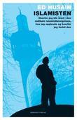 """""""Islamisten - hvorfor jeg ble med i den radikale islamistbevegelsen, hva jeg opplevde og hvorfor jeg forlot den"""" av Ed Husain"""