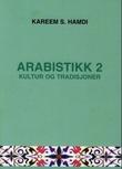 """""""Arabistikk 2 - kultur og tradisjoner"""" av Kareem S. Hamdi"""