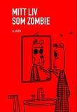 """""""Mitt liv som zombie"""" av Jason"""