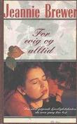 """""""For evig og alltid en gripende historie om kjærlighet, livet og døden"""" av Jeannie Brewer"""