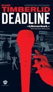 """""""Deadline - kriminalroman"""" av Rune Timberlid"""
