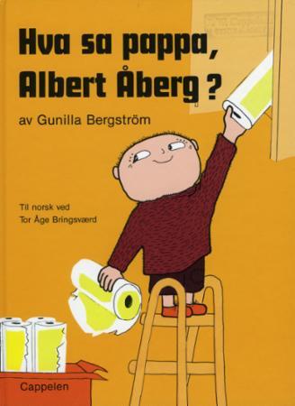 """""""Hva sa pappa, Albert Åberg?"""" av Gunilla Bergström"""