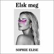 """""""Elsk meg"""" av Sophie Elise Isachsen"""