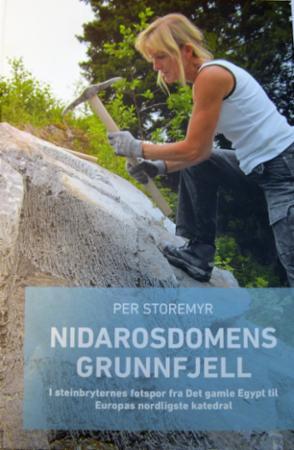 """""""Nidarosdomens grunnfjell - i steinbryternes fotspor fra Det gamle Egypt til Europas nordligste katedral"""" av Per Storemyr"""