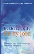 """""""En ny jord om å ta det indre bevissthetsspranget mot åndelig oppvåkning"""" av Eckhart Tolle"""