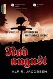 """""""Rød August - den virkelige historien om partisanenes skjebne"""" av Alf R. Jacobsen"""