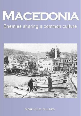 """Macedonia - enemies sharing a common culture"" av Norvald Nilsen"