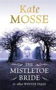 """The mistletoe bride & other tales"" av Kate Mosse"