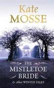"""""""The mistletoe bride & other tales"""" av Kate Mosse"""