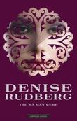 """""""Tre må man være"""" av Denise Rudberg"""