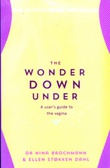 """The wonder down under - a user's guide to the vagina"" av Nina Brochmann"
