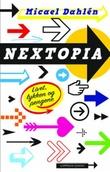 """""""Nextopia livet, lykken og pengene i Forventningssamfunnet"""" av Micael Dahlén"""