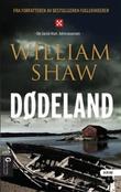 """""""Dødeland"""" av William Shaw"""