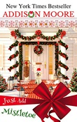 """Just Add Mistletoe - Christmas in Gingerbread, Colorado"" av Addison Moore"