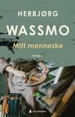 """""""Mitt menneske - roman"""" av Herbjørg Wassmo"""
