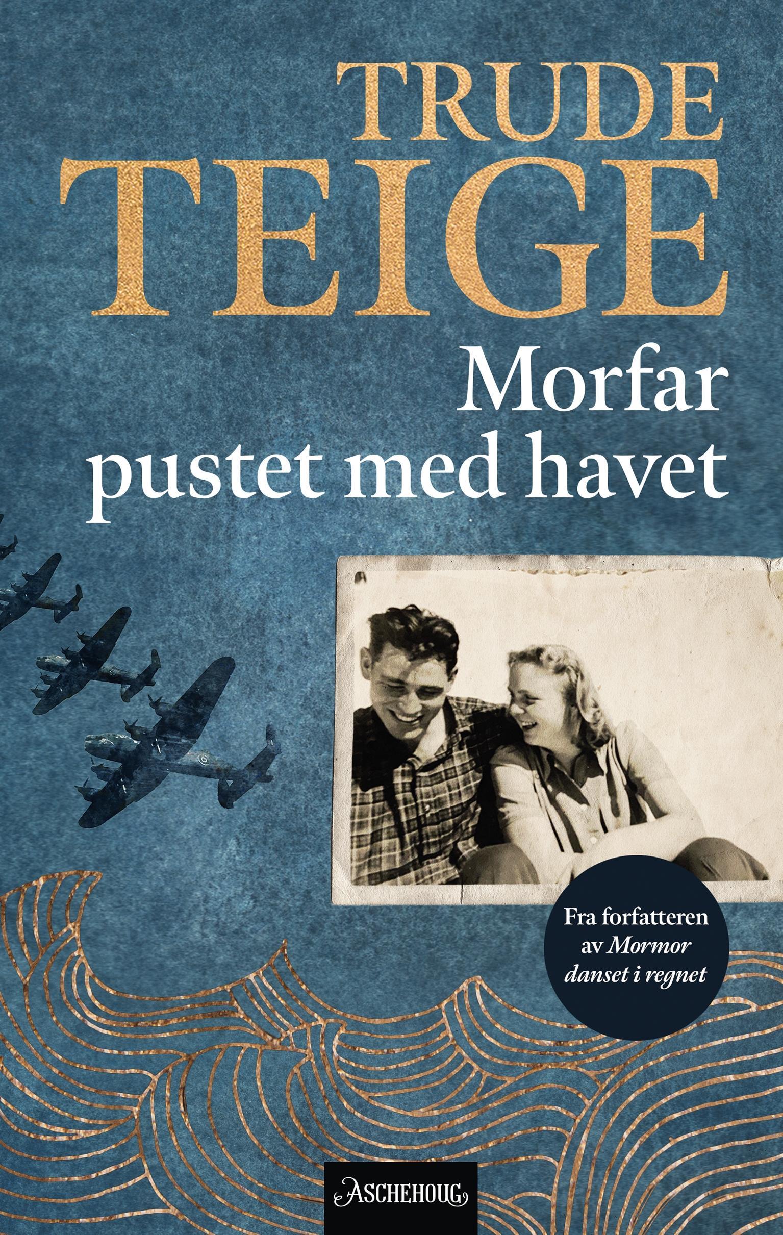 """""""Morfar pustet med havet - roman"""" av Trude Teige"""
