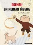 """""""Næhei! sa Albert Åberg"""" av Gunilla Bergström"""