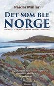 """""""Det som ble Norge - om fjell, is og liv gjennom 2902 millioner år"""" av Reidar Müller"""