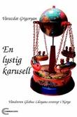 """En lystig karusell - vandreren Globus Liloyans eventyr i Norge"" av Varazdat Grigoryan"