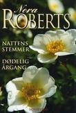 """""""Nattens stemmer ; Dødelig årgang"""" av Nora Roberts"""