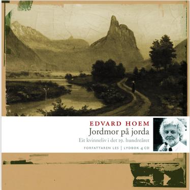 """""""Jordmor på jorda - eit kvinneliv i det 19. hundreåret"""" av Edvard Hoem"""
